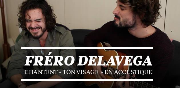 Fréro Delavega chantent «Ton visage» en acoustique