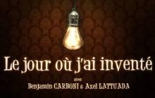 «Le jour où j'ai inventé », la web-série des inventions absurdes