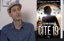 Stéphane Michaka, auteur de «Cité 19», nous parle de son roman fantastique