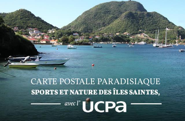 L'UCPA t'invite à découvrir Les Saintes et la Guadeloupe, ses eaux turquoises et ses îles verdoyantes