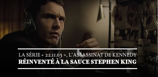 La série « 11.22.63 », l'assassinat de Kennedy réinventé à la sauce Stephen King