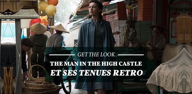 Get the Look—«The Man in the High Castle» et ses tenues rétro