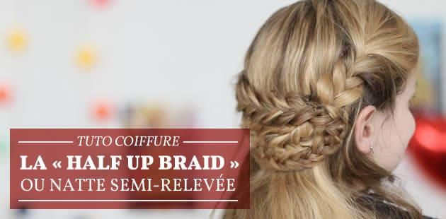 Tuto Coiffure — La « half-up braid », ou natte semi-relevée