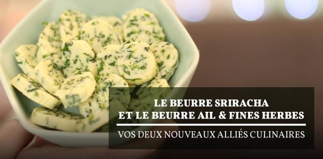 big-beurre-sriracha-ail-fines-herbes-recettes