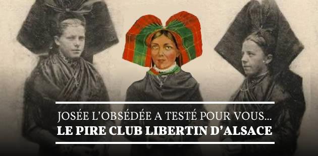 Josée l'Obsédée a testé pour vous… le pire club échangiste d'Alsace