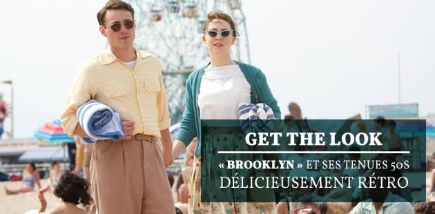 Get the Look—«Brooklyn» et ses tenues 50's délicieusement rétro