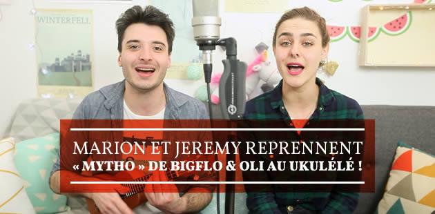 Marion et Jeremy reprennent «Mytho» de BigFlo & Oli au ukulélé !