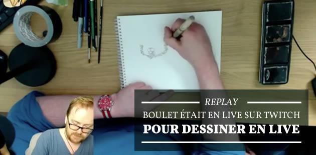 REPLAY — Boulet dessine en direct sur Twitch!