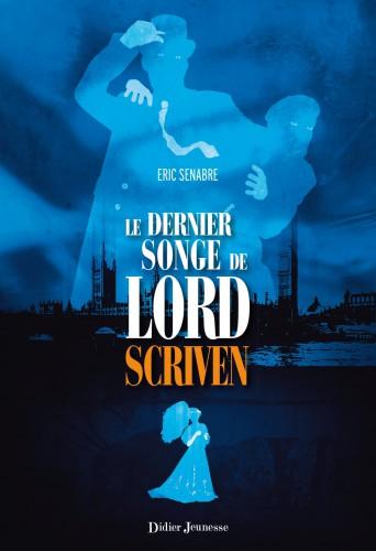 dernier-songe-lord-scriven-eric-senabre