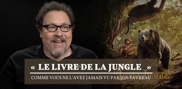 «Le Livre de la Jungle» comme vous ne l'avez jamais vu par Jon Favreau