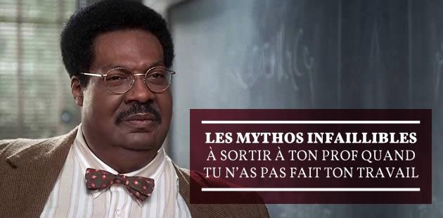 Les mythos infaillibles à sortir à ton prof quand tu n'as pas fait ton travail
