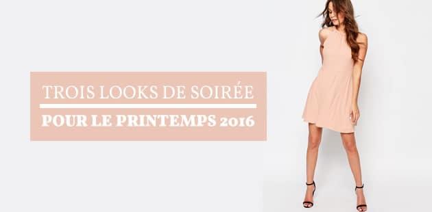 Trois looks de soirée pour le printemps 2016