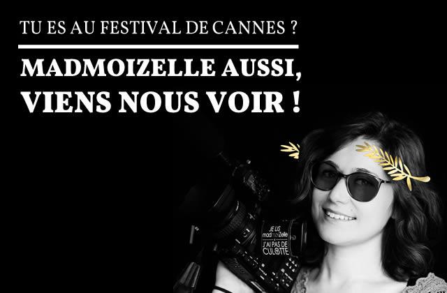 Retrouve madmoiZelle au Festival de Cannes 2016, on vient te filmer!
