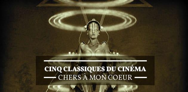 Cinq classiques du cinéma chers à mon coeur