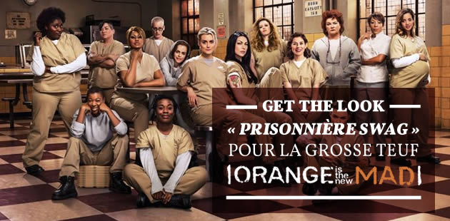 Get the Look « prisonnière swag » pour la #GrosseTeuf « Orange is the new Mad » (dress-code orange exigé !)