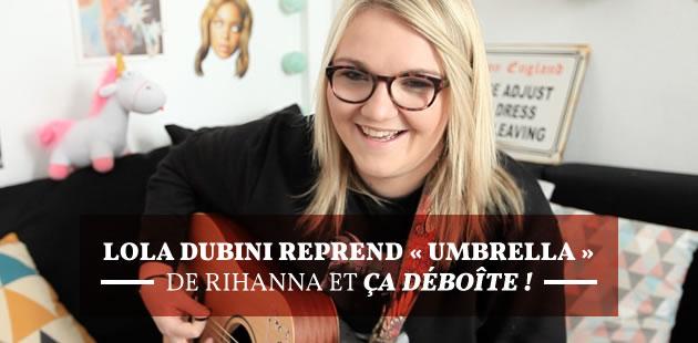 Lola Dubini reprend «Umbrella» de Rihanna et ça déboîte!