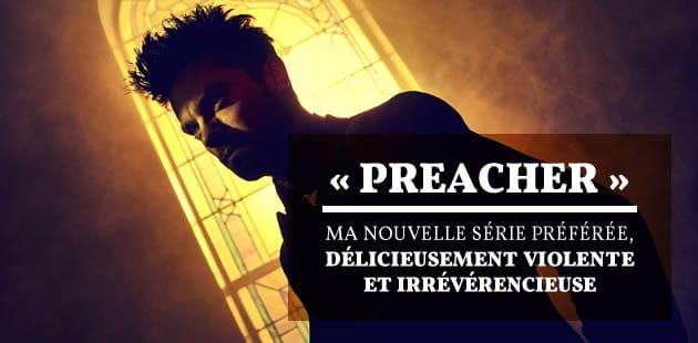 « Preacher », ma nouvelle série préférée, délicieusement violente et irrévérencieuse