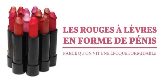 Les rouges à lèvres en forme de pénis, parce qu'on vit une époque formidable