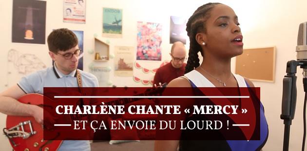 Charlène chante «Mercy» et ça envoie du lourd!