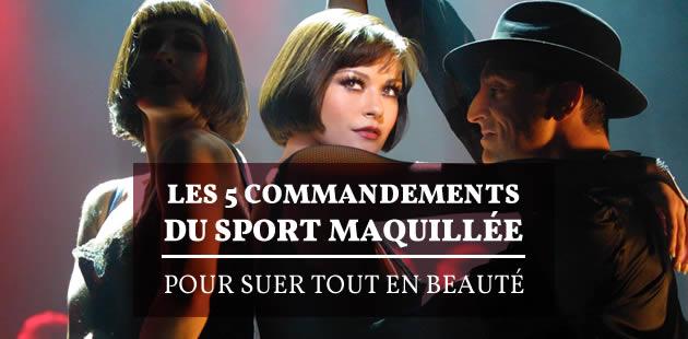 Les 5 commandements du sport maquillée, pour suer tout en beauté