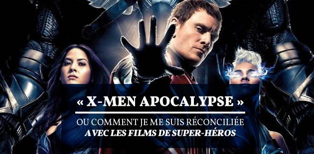 «X-Men:Apocalypse» ou comment je me suis réconciliée avec les films de super-héros