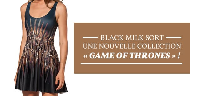 Black Milk sort une nouvelle collection « Game of Thrones » !