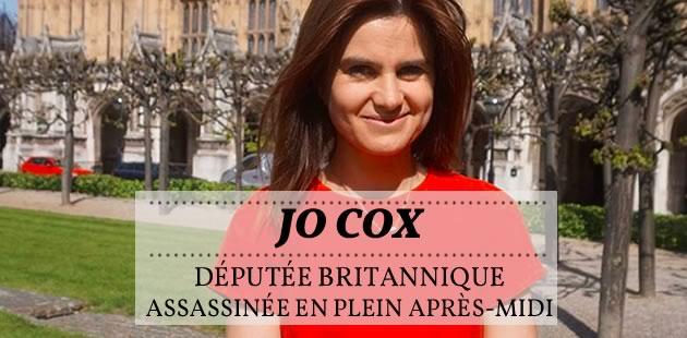 Jo Cox, députée britannique, a été assassinée en plein après-midi