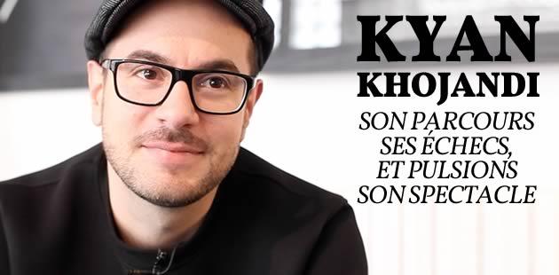 Kyan Khojandi parle de son parcours, d'échecs, de «Pulsions» (et nous a filé des archives!)