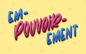 L'empouvoirement, le mot français pour «empowerment»!