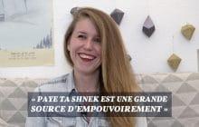 «Paye Ta Shnek a fait de moi une femme féministe et accomplie», raconte Anaïs Bourdet