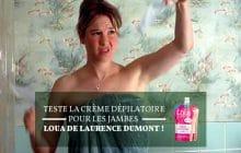 Teste la crème dépilatoire pour les jambes Loua de Laurence Dumont!