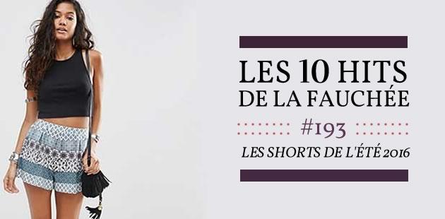 Sélection de shorts pour l'été 2016—Les 10 Hits de la Fauchée #193