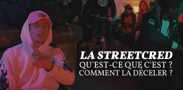 La street cred, qu'est-ce que c'est?—Petit guide si t'as pas eu le mémo