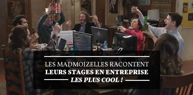 Les madmoiZelles racontent leurs stages en entreprises les plus cool!