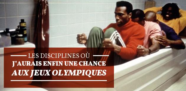 Les disciplines où j'aurais enfin une chance aux Jeux Olympiques