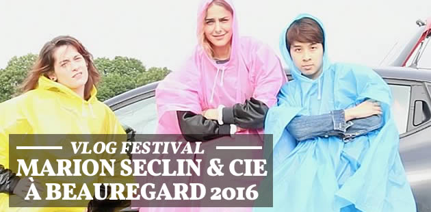 Marion Seclin et sa bande vous racontent Beauregard 2016