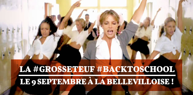 La #GrosseTeuf #BackToSchool, le 9 septembre à la Bellevilloise !