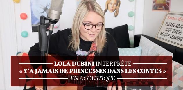 Lola Dubini interprète «Y a jamais de princesses dans les contes» en acoustique