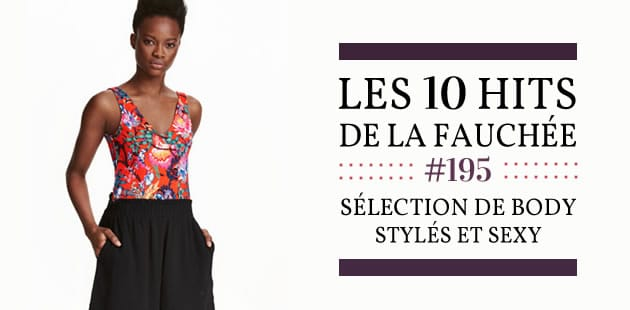 Sélection de body stylés et sexy—Les 10 Hits de la Fauchée #195