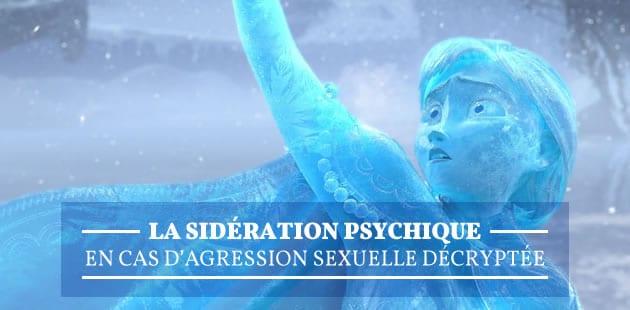 La sidération psychique en cas d'agression sexuelle décryptée