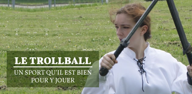 Le trollball, un sport qu'il est bien pour y jouer