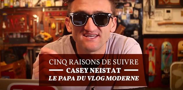 Cinq raisons de suivre Casey Neistat, le papa du vlog moderne