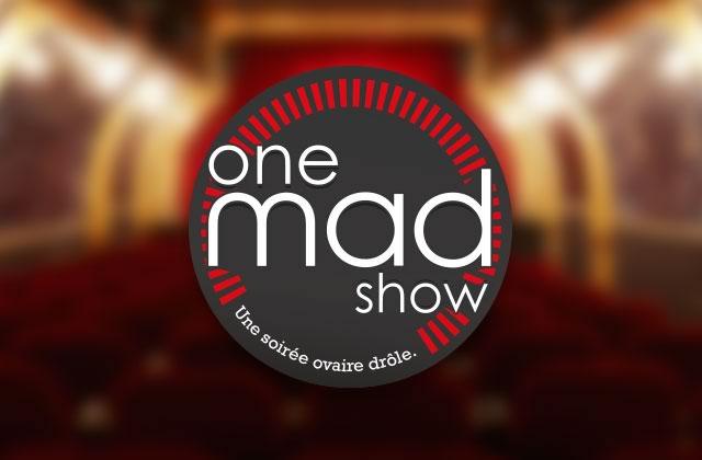 Le One Mad Show n°9, le 19 septembre à 20h (complet) et à 22h à la Nouvelle Seine!