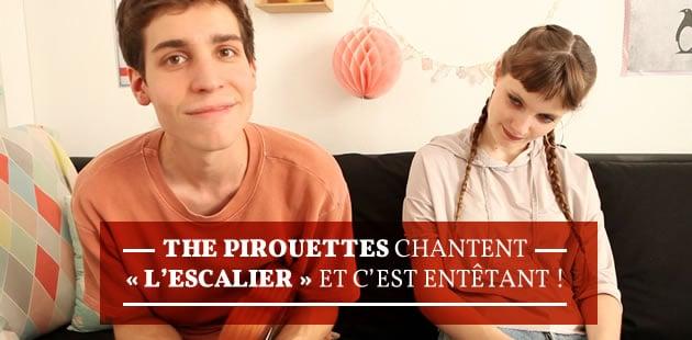 The Pirouettes chantent «L'escalier» et c'est entêtant!