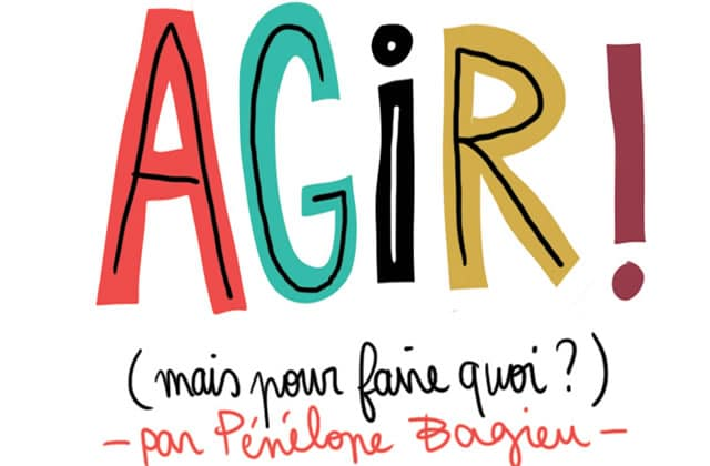 «Agir! (Mais pour faire quoi?)», l'engagement politique des jeunes illustré par Pénélope Bagieu
