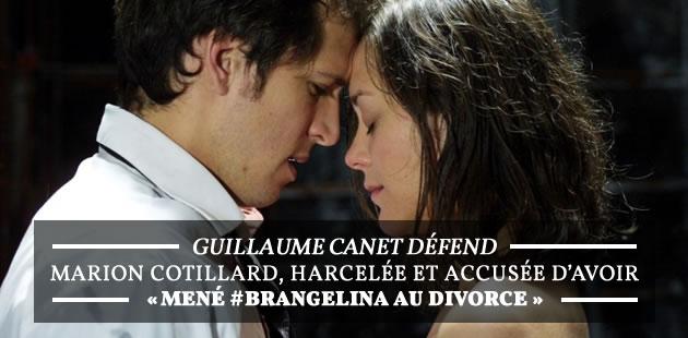 Guillaume Canet défend Marion Cotillard, harcelée et accusée d'avoir « mené #Brangelina au divorce »