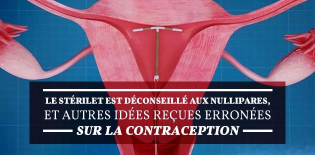 Le stérilet est déconseillé aux nullipares, et autres idées reçues erronées sur la contraception