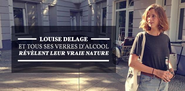 Louise Delage et tous ses verres d'alcool révèlent leur vraie nature