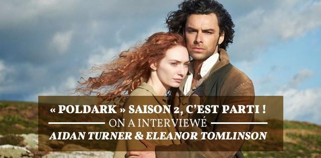 Dans «Poldark», Aidan Turner & Eleanor Tomlinson vous emmènent au XVIIIème