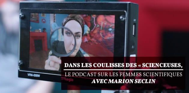 Dans les coulisses des «Scienceuses», le podcast sur les femmes scientifiques avec Marion Seclin